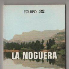 Libros de segunda mano: (C) LIBRO EQUIPO 32 LA NOGUERA IMAGEN DE CATALUNYA 14 FUNDACION RUIZ MATEOS 1980. Lote 10184358