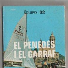 Libros de segunda mano: (C) LIBRO EQUIPO 32 EL PENEDES I EL GARRAF IMAGEN DE CATALUNYA 9 FUNDACION RUIZ MATEOS 1980. Lote 10184397