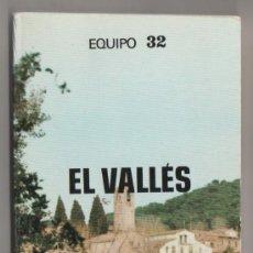 Libros de segunda mano: (C) LIBRO EQUIPO 32 EL VALLES IMAGEN DE CATALUNYA 8 FUNDACION RUIZ MATEOS 1980. Lote 10184402