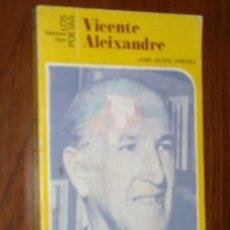 Libros de segunda mano: VICENTE ALEIXANDRE POR JOSÉ OLIVIO JIMÉNEZ DE JÚCAR (LOS POETAS) EN MADRID 1982 PRIMERA EDICIÓN. Lote 21312753
