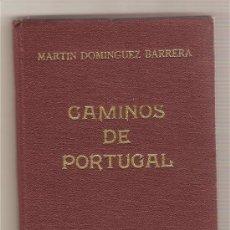 Libros de segunda mano: CAMINOS DE PORTUGAL .- MARTÍN DOMÍNGUEZ BARRERA. Lote 26487590