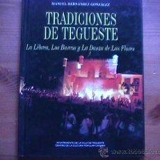 Libros de segunda mano: TRADICIONES DE TEGUESTE, MANUEL HERNANDEZ GONZALEZ, 1999, AYUNTAMIENTO DE TEGUESTE. Lote 10231326