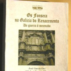 Libros de segunda mano: OS FONSECA NA GALICIA DO RENACEMENTO.. Lote 22740998