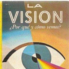 Libros de segunda mano: LA VISIÓN. ¿POR QUÉ Y CÓMO VEMOS? // JANETTE RAINWATER // 1966 // ILUSTRADO.. Lote 18919649