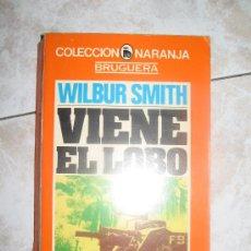 Libros de segunda mano: VIENE EL LOBO DE WILBUR SMITH. Lote 10244313