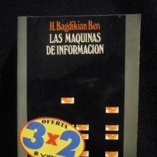Libros de segunda mano: LAS MAQUINAS DE LAL INFORMACION. H.BAGDIKIAN BEN. FONDO CULTURA ECONOMICA. 1975. 300 PAG. Lote 17809910