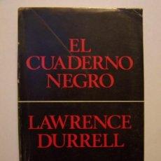 Libros de segunda mano: EL CUADERNO NEGRO / LAURENCE DURRELL- 1962 * NOVELA *. Lote 25850963