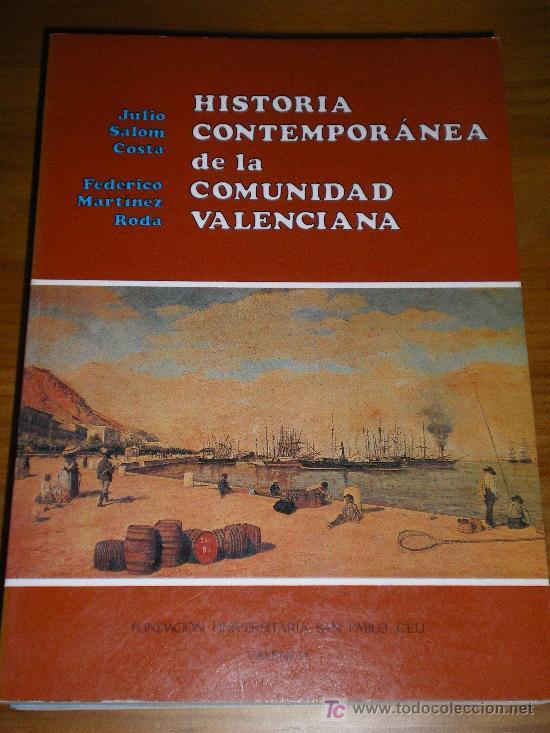 VALENCIA. HISTORIA CONTEMPORÁNEA DE LA COMUNIDAD VALENCIANA (Libros de Segunda Mano - Historia - Otros)