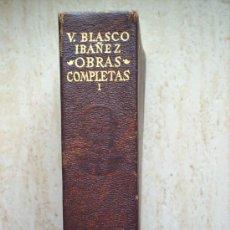 Libros de segunda mano: VICENTE BLASCO IBAÑEZ --OBRAS COMPLETAS-TOMO N.1-EDITORIAL AGUILAR. Lote 25060323