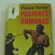 Libros de segunda mano: PASIONES HUMANAS-FRANK YERBY-ED. PLANETA LIBROS RENO AÑO 1974 DESENCOLADO. Lote 10316960