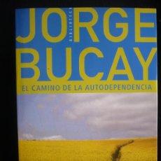 Libros de segunda mano: EL CAMINO DE LA AUTODEPENDENCIA. JORGE BUCAY. GRIJALBO. 1ED.2002 132 PAG. Lote 10321293