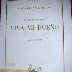 Libros de segunda mano: VIVA MI DUEÑO ( EL RUEDO IBERICO). RAMON DEL VALLE INCLÁN). Lote 10327512