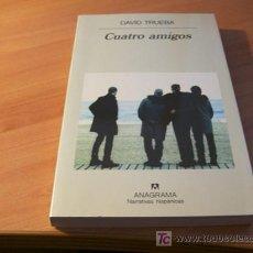 Libros de segunda mano: CUATRO AMIGOS ( DAVID TRUEBA ). Lote 11355810