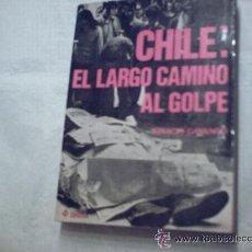 Libros de segunda mano - CHILE: EL LARGO CAMINO AL GOLPE DE IGNACIO GAYANGO (DIROSA) - 13848216
