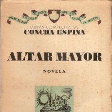Libros de segunda mano: ALTAR MAYOR / C. ESPINA. BURGOS, 1939. 19X13CM. 325 P.. Lote 19514830