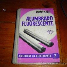 Libros de segunda mano: LIBRO BIBLIOTECA DEL ELECTRICISTA. ALUMBRADO FLUORESCENTE.. Lote 10425076