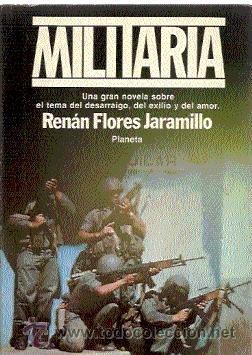 MILITARIA / RENÁN FLORES JARAMILLO (DEDICATORIA DEL AUTOR) (Libros de Segunda Mano (posteriores a 1936) - Literatura - Otros)