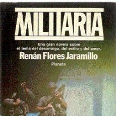 Libros de segunda mano: MILITARIA / RENÁN FLORES JARAMILLO (DEDICATORIA DEL AUTOR). Lote 19775153