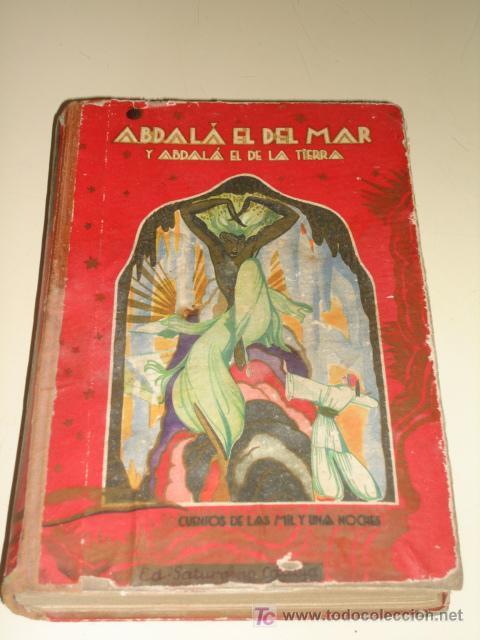 CUENTOS DE CALLEJA. ABDALÁ EL DEL MAR Y ABDALÁ EL DE LA TIERRA.BIBLIOTECA PERLA 1ª SERIE. (Libros de Segunda Mano (posteriores a 1936) - Literatura - Otros)