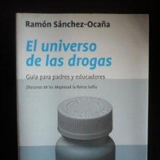 Libros de segunda mano: EL UNIVERSO DE LAS DROGAS. RAMON SANCHEZ OCAÑA. ED.PLANETA 2003 242 PAG. Lote 10512892