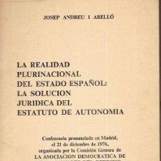 Libros de segunda mano: LA REALIDAD PLURINACIONAL DEL ESTADO ESPAÑOL.../ J. ANDREU I ABELLO. BCN, 1976. 21X14CM. 24 P.. Lote 10636152