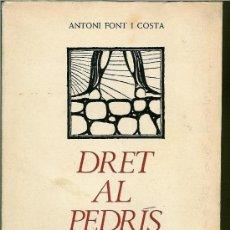 Libros de segunda mano: DRET AL PEDRÍS (FONT I COSTA, ANTONI). Lote 26278359