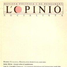 Libros de segunda mano: DOSSIER: CATALUNYA I ESPANYA EN EL PROJECTE DE L' ESQUERRA. L' OPINIO SOCIALISTA Nº 3. 1986.. Lote 10694286