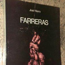 Libros de segunda mano: FARRERAS. POR JOSÉ HIERRO. Lote 23846155