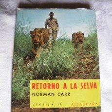 Libros de segunda mano: RETORNO A LA SELVA. NORMAM CARR. 1968. Lote 26854704