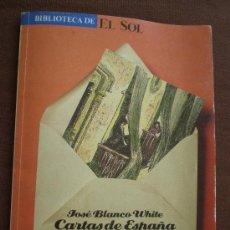 Libros de segunda mano: CARTAS DE ESPAÑA. JOSE BLANCO WHITE. Lote 10800117