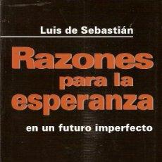 Libros de segunda mano: RAZONES PARA LA ESPERANZA EN UN FUTURO IMPERFECTO / L.DE SEBASTIAN. BCN : ICARIA, 2003.22X15CM. 236P. Lote 11152407