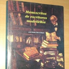 Libros de segunda mano: MANUSCRITOS DE ESCRITORES MADRILEÑOS. Lote 26925168