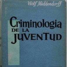 Libros de segunda mano: CRIMINOLOGÍA DE LA JUVENTUD. ESTUDIOS Y EXPERIENCIAS. . Lote 26516033