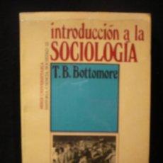 Libros de segunda mano: INTRODUCCION A LA SOCIOLOGIA. T.B. BOTTOMORE. EDICIONES PENINSULA. 1974 404 PAG. Lote 19739317