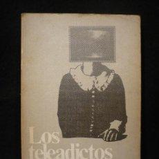 Libros de segunda mano: LOS TELEADICTOS. JOSE Mº RODRIGUEZ MENDEZ. EDITORIAL ESTELA BOLSILLO.. Lote 10869241