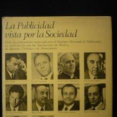 Libros de segunda mano: LA PUBLICIDAD VISTA POR LA SOCIEDAD. INSTITUTO NACIONAL DE PUBLICIDAD. 1971 167 PAG. Lote 13037531