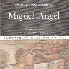 Libros de segunda mano: LA OBRA PICTORICA COMPLETA DE MIGUEL ANGEL. A-ART-307,5. Lote 5695909