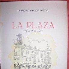 Libros de segunda mano: ANTONIO GARCÍA MIÑOR : LA PLAZA. Lote 15021165