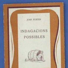 Libros de segunda mano: INDAGACIONS POSSIBLES. JOAN FUSTER. BIBLIOTECA RAIXA, Nº 23. EDITORIAL MOLL PALMA DE MALLORCA, 1958.. Lote 12684112
