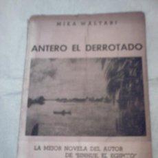 Libros de segunda mano: ANTERO EL DERROTADO DE MIKA WALTARI (DEL AUTORDE SINHUE EL EGIPCIO)(DEL PUENTE)¿CUÁNTO PAGAS POR ÉL?. Lote 11825033