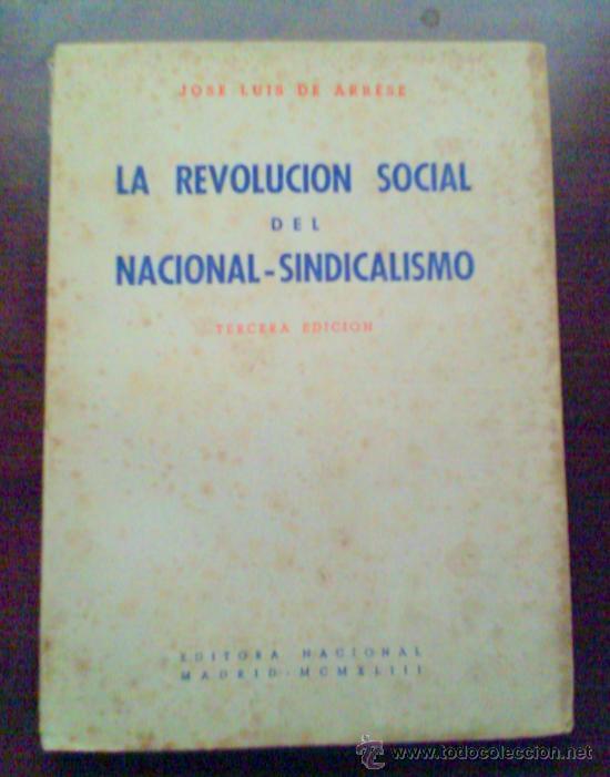LA REVOLUCION DEL NACIONAL SINDICALISMO.JOSE LUIS DE ARRESE (Libros de Segunda Mano - Pensamiento - Otros)