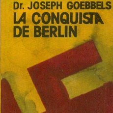 Libros de segunda mano: LA CONQUISTA DE BERLIN POR GOEBBELS JOSEPH GASTOS DE ENVIO GRATIS NACIONALSOCIALISMO. Lote 214179508