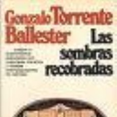Libros de segunda mano: LAS SOMBRAS RECOBRADAS DE GONZALO TORRENTE BALLESTER (PLANETA)(PRIMERA EDICIÓN). Lote 17174056