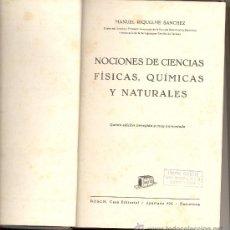 Libros de segunda mano - NOCIONES DE CIENCIAS FISICAS QUIMICAS Y NATURALES MANUEL RIQUELME SANCHEZ 1940 - 14011668