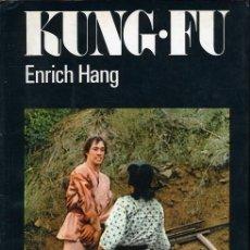 Libros de segunda mano: KUNG-FU - ERICH HANG - 1974. Lote 11172313