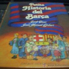 Libros de segunda mano: PETITA HISTORIA DEL BARÇA. Lote 11274773