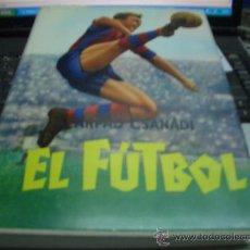 Libros de segunda mano: EL FUTBOL 1º EDICION 1963. Lote 18254320