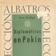 Libros de segunda mano: DIPLOMATICOS EN PEKIN. Lote 23804257