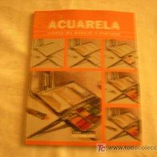 Libros de segunda mano: CURSO DE DIBUJO Y PINTURA. ACUARELA. ED. CEAC. 2006. Lote 11315969