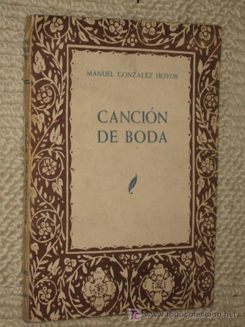 CANCIÓN DE BODA, POR MANUEL GONZÁLEZ HOYOS. SANTANDER 1949. DEDICATORIA AUTÓGRAFA AUTOR (Libros de Segunda Mano (posteriores a 1936) - Literatura - Otros)